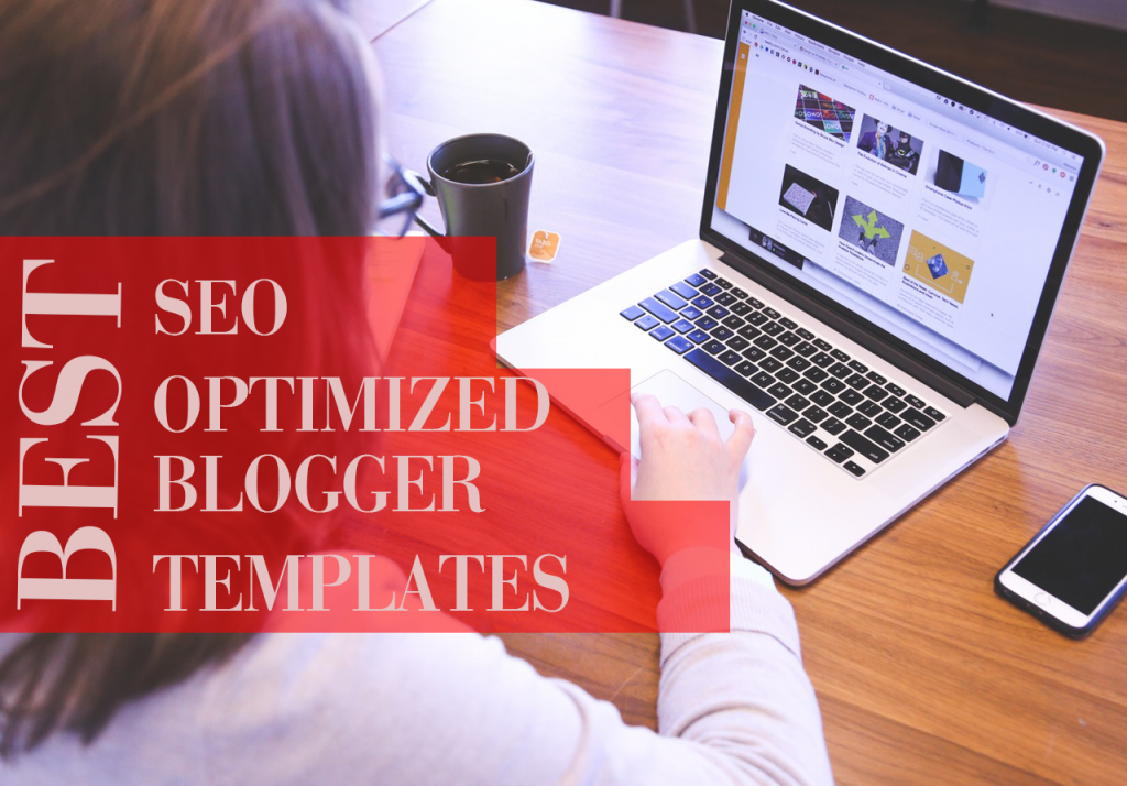 SEO Optimized Blogger Templates